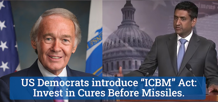 "Photo: US Democrats—Senators Markey and Khanna—and introduce ""ICBM"" Act: Invest in Cures Before Missiles. Credit: UNFOLD ZERO 